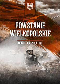 Powstanie Wielkopolskie. Most na Noteci